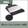 Micro Cut Corner w/Single Micro Mouse